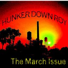 The March Issue Hunker Down Roy